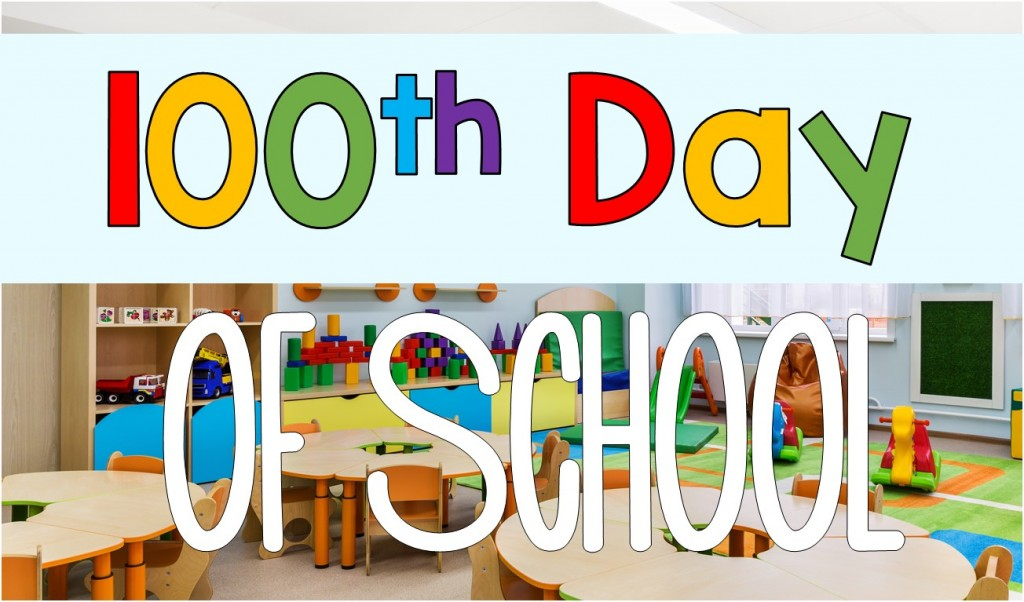 100th Day of School Archives - Clever Classroom Blog