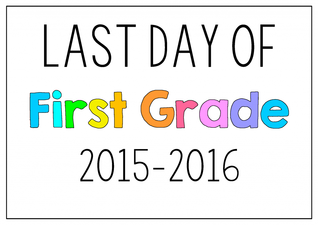 FREE Last Day of School Free Printables Picture Posters - updated every year