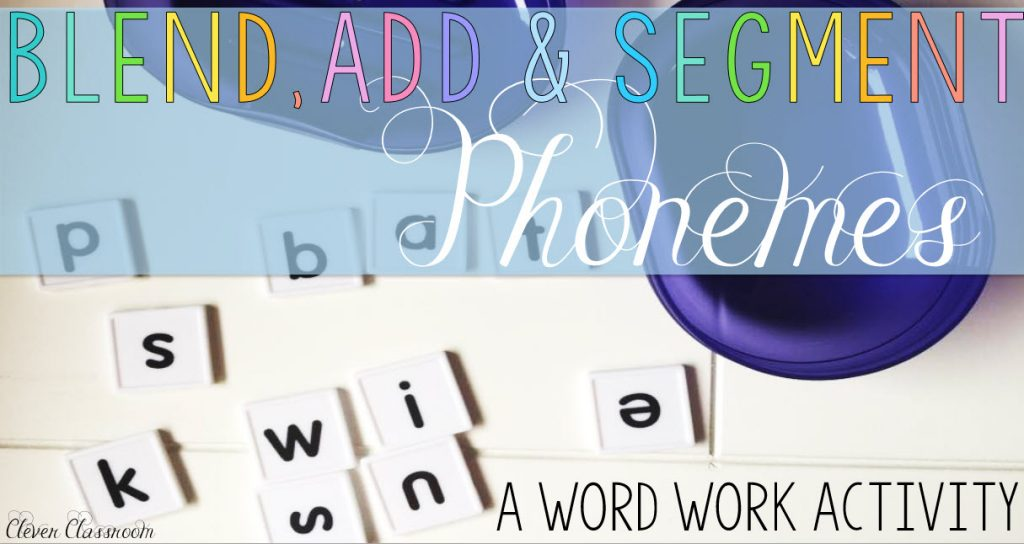 Phoneme blending segmenting and adding word work activity